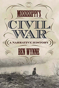Mississippi's Civil War : A Narrative History