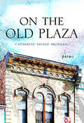 On the Old Plaza: Poems