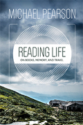 Reading Life: On Books, Memory, and Travel