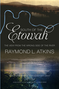 South of the Etowah: The View from the Wrong Side of the River