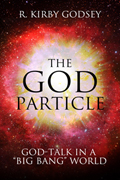 "The God Particle: God-Talk in a ""Big Bang"" World"