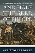 And Half the Seed of Europe: A Genealogy of the Great War, 1914–1918