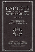 Baptists in Early North America–Welsh Neck, South Carolina, Volume V