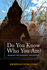 Do You Know Who You Are?: Reading the Buddha's Discourses