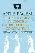 Ante Pacem: Archaeological Evidence of Church Life Before Constantine