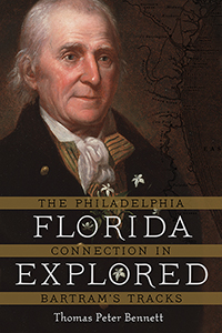 Florida Explored: The Philadelphia Connection in Bartram's Tracks
