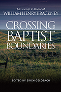 Crossing Baptist Boundaries: A Festschrift in Honor of William Henry Brackney