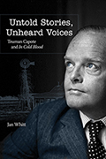 Untold Stories, Unheard Voices: Truman Capote and In Cold Blood
