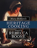 Mary Bohlen's Heritage Cooking Inspired by Rebecca Boone