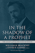In the Shadow of a Prophet: The Legacy of Walter Rauschenbusch