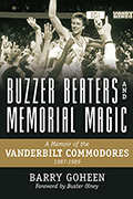 Buzzer Beaters and Memorial Magic: A Memoir of the Vanderbilt Commodores, 1987–1989