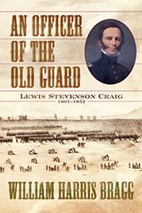 An Officer of the Old Guard: Lewis Stevenson Craig, 1807–1852