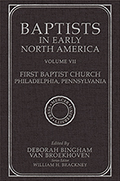 Baptists in Early North America–First Baptist Church, Philadelphia, Pennsylvania, Volume VII