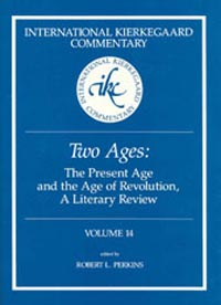 International Kierkegaard Commentary Volume 14: Two Ages: The Present Age and the Age of Revolution, A Literary Review