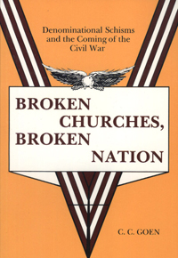 Broken Churches, Broken Nation: Denominational Schisms and the Coming of the Civil War