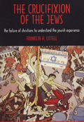The Crucifixion of the Jews: The Failure of Christians to Understand the Jewish Experience