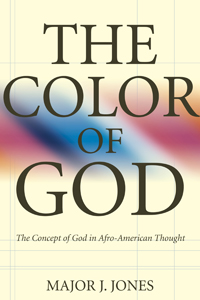 The Color of God: The Concept of God in Afro-American Thought