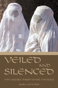 Veiled and Silenced: How Culture Shaped Sexist Theology