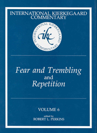 International Kierkegaard Commentary Volume 6: Fear and Trembling and Repetition