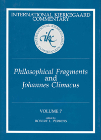 International Kierkegaard Commentary Volume 7: Philosophical fragments and Johannes Climacus