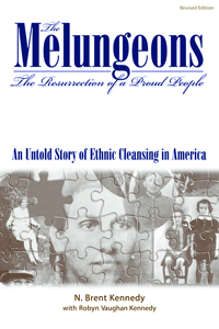 The Melungeons : The Resurrection of a Proud People : An Untold Story of Ethnic Cleansing in America