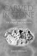 Carved in Stone : The History of Stone Mountain