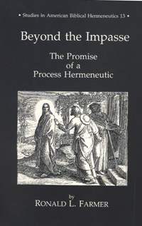 Beyond the Impasse : The Promise of a Process Hermeneutic