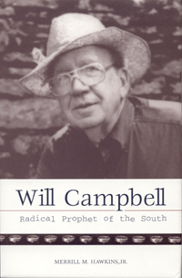 Will Campbell : Radical Prophet of the South