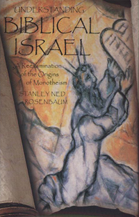 Understanding Biblical Israel : A Reexamination of the Origins of Monotheism