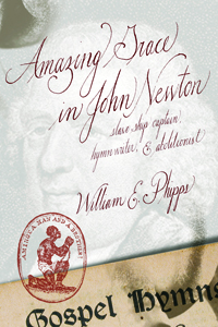 Amazing Grace in John Newton : Slave Ship Captain, Hymn Writer, and Abolitionist