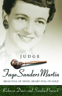 Judge Faye Sanders Martin : Head Full Of Sense, Heart Full Of Gold