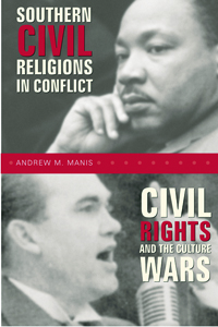 Southern Civil Religions in Conflict : Civil Rights and the Culture Wars