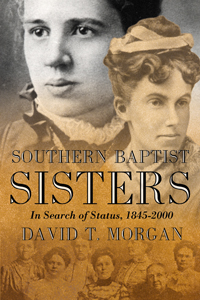Southern Baptist Sisters : In Search of Status, 1845-2000