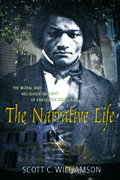 The Narrative Life : The Moral and Religious Thought of Frederick Douglass