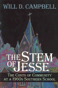 The Stem of Jesse : The Costs of Community at a 1960's Southern School