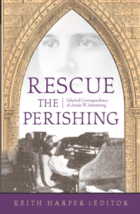 Rescue the Perishing: Selected Correspondence of Annie Armstrong