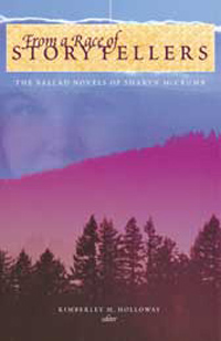 From a Race of Storytellers : Essays on the Ballad Novels of Sharyn McCrumb