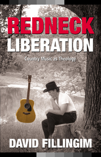 Redneck Liberation : Country Music As Theology