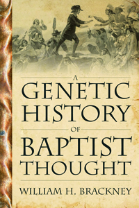 A Genetic History Of Baptist Thought : With Special Reference To Baptists In Britain And North America
