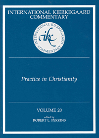 International Kierkegaard Commentary Volume 20: Practice In Christianity