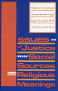 Issues Of Justice : Social Sources And Religious Meanings