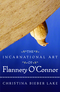 Incarnational Art Of Flannery O'Connor, The