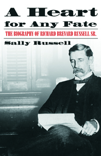 A Heart for Any Fate : The Biography of Richard Brevard Russell, Sr.