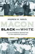 Macon Black and White: An Unutterable Separation In The American Century