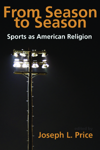 From Season To Season : Sports As American Religion