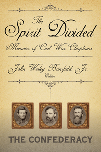 The Spirit Divided : Memoirs of Civil War Chaplains—The Confederacy