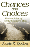 Chances And Choices : Further Tales Of A Gentle Southern Man