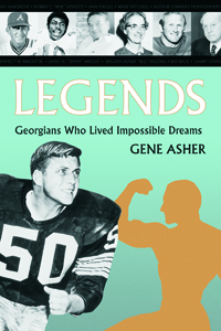 Legends : Georgians Who Lived Impossible Dreams