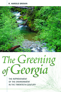 The Greening of Georgia : The Improvement of the Environment in the Twentieth Century