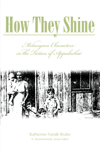 How They Shine : Melungeon Characters in the Fiction of Appalachia